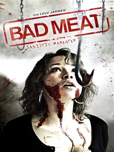 Bad Meat: Sadistic Maneater