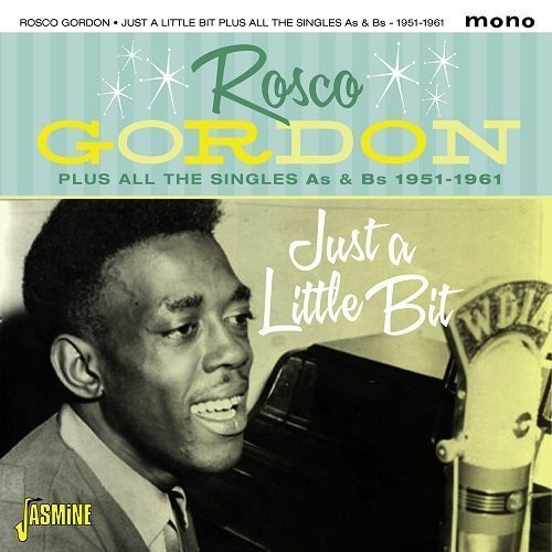 Rosco Single (Just a Little Bit Plus All the Singles As & Bs 1951-1961 by Rosco Gordon)