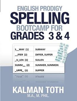 English Prodigy Spelling Bootcamp For Grades 3 & 4 (English Edition) von [Toth M.A. M.PHIL., Kalman]