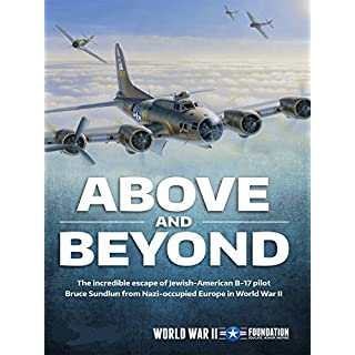 Above and Beyond: The Incredible Escape of Jewish-American B-17 Pilots from Nazi-Occupied Europe in WWII [OV]