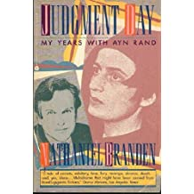 Judgment Day: My Years With Ayn Rand by Nathaniel Branden (1991-02-01)