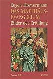 Das Matthäus-Evangelium, Tl.2, Mt 8,1-20,19 - Eugen Drewermann