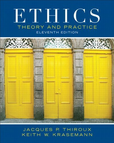 Ethics: Theory and Practice (11th Edition) 11th by Thiroux, Jacques P., Krasemann, Keith W. (2011) Paperback