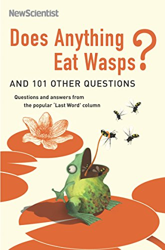 Does Anything Eat Wasps?: And 101 Other Questions (New Scientist)