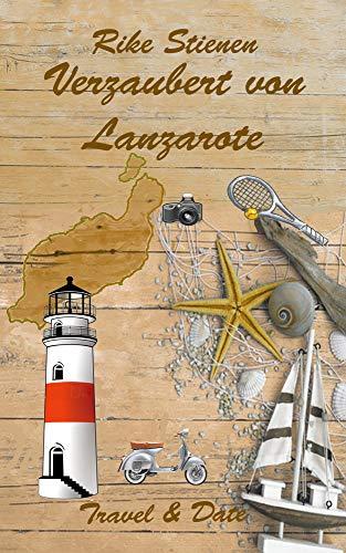 Verzaubert von Lanzarote: Travel & Date von [Stienen, Rike]