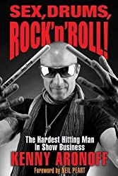 Sex, Drums, Rock 'n' Roll!: The Hardest Hitting Man in Show Business by Kenny Aronoff (2016-10-01)