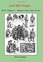 Better Court Than Coroners: Lest We Forget. v. 2: Memoirs from a Duty of Care