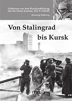 Von Stalingrad bis Kursk: Als der Osten brannte, Teil II, - 1942/43