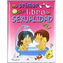 Mi Primer Libro de Sexualidad (Sexualidad Infantil)