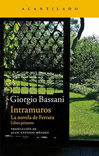 Intramuros: La novela de Ferrara. Libro primero (Narrativa del Acantilado nº 248) por Giorgio Bassani