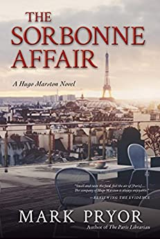 The Sorbonne Affair: A Hugo Marston Novel by [Pryor, Mark]
