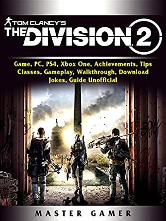 Tom Clancys The Division 2 Game, PC, PS4, Xbox One