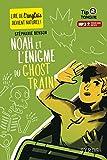 Telecharger Livres Noah et l enigme du Ghost Train (PDF,EPUB,MOBI) gratuits en Francaise