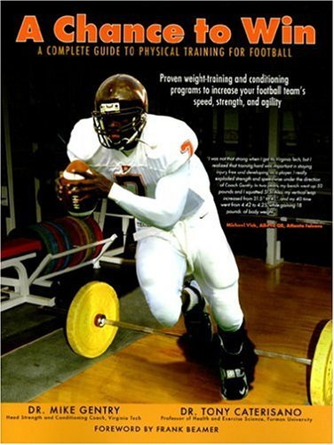 A Chance to Win: A Complete Guide to Physical Training for Football by Mike Gentry (2005-04-01)