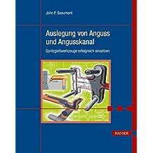 Auslegung von Anguss und Angusskanal: Spritzgießwerkzeuge erfolgreich einsetzen