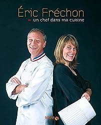 Eric Fréchon, un chef dans ma cuisine