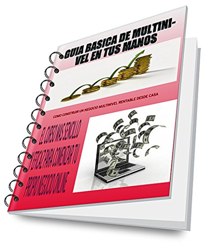 GUIA BASICA DE MULTINIVEL EN TUS MANOS