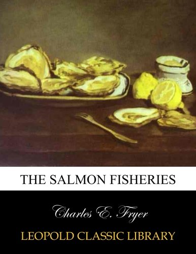 The salmon fisheries