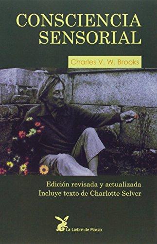 Consciencia Sensorial por Charles V.W. Brooks