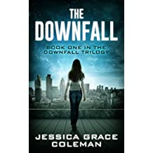 The Downfall (The Downfall Trilogy Book 1)
