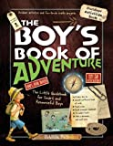 The Boy's Book of Adventure: The Little Guidebook for Smart and Resourceful Boys by Michele Lecreux (2013-07-01)