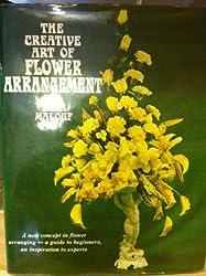 The creative art of flower arrangement