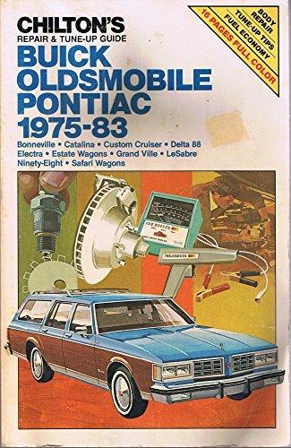 Chilton\'s Repair and Tune-Up Guide Buick/Oldsmobile/Pontiac 1975-83: Bonneville, Catalina, Custom Cruiser, Delta 88, Electra, Estate Wagons, Grand VI