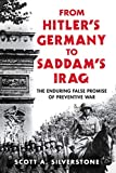 From Hitlers Germany to Saddams Iraq: The Enduring False Promise of Preventive War (English Edition)