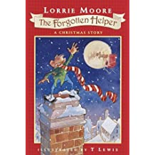 The Forgotten Helper: A Christmas Story by Lorrie Moore (2000-10-10)