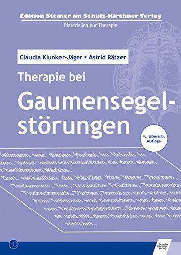 Therapie bei Gaumensegelstörungen (Edition Steiner im Schulz-Kirchner-Verlag - Materialien zur Therapie)