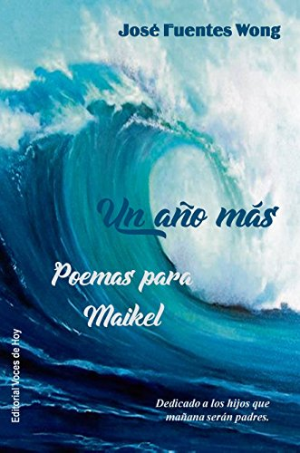 UN AÑO MÁS: Poemas para Maikel por José N Fuentes Wong