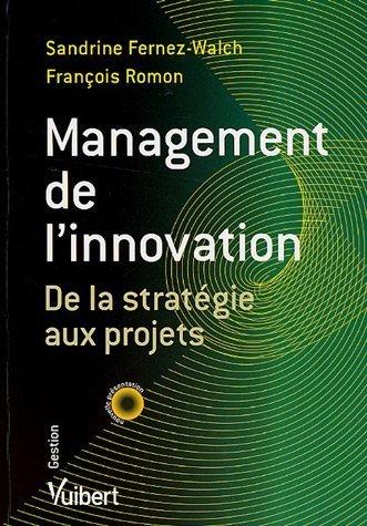 Management de l'innovation : De la stratégie aux projets par François Romon, Sandrine Fernez-Walch