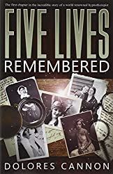 Five Lives Remembered by Dolores Cannon (2009-06-11)