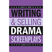 Writing and Selling Drama Screenplays (Writing & Selling Screenplays)