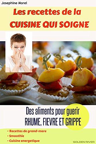 Livre Les recettes de la cuisine qui soigne.: Recettes de grand mère, smoothie, cuisine saine,énergétique. pdf ebook