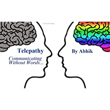 Telepathy: Communicating without words... (English Edition)
