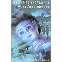 Free Association (Ideas in Psychoanalysis) by Christopher Bollas (2002) Taschenbuch