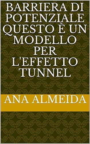 barriera di potenziale Questo è un modello per l'effetto tunnel  (Italian Edition)