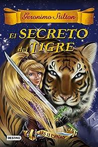 El secreto del tigre par Geronimo Stilton
