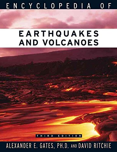 [Encyclopedia of Earthquakes and Volcanoes] (By: David Ritchie) [published: May, 2007]