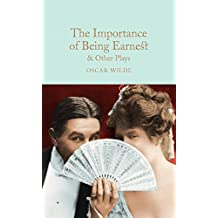 The Importance of Being Earnest & Other Plays (Macmillan Collector's Library Book 118) (English Edition)