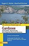 Die schönsten Wanderungen Gardasee: Monte Baldo - Monte di Ledro - Parco Regionale Alto Garda Bresciano