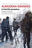 La herida perpetua: El problema de España y la regeneración del presente: 5 (Tiempo de Memoria)