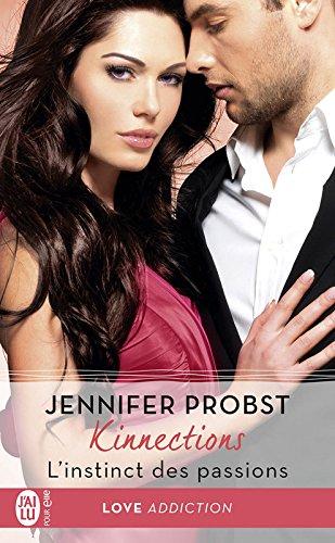 Kinnections (Tome 2.5) - L'instinct des passions par [Probst, Jennifer]