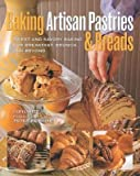[( Baking Artisan Pastries & Breads: Sweet and Savory Baking for Breakfast, Brunch, and Beyond By Hitz, Ciril ( Author ) Hardcover Feb - 2012)] Hardcover
