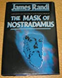 Mask of Nostradamus: A Biography of the World's Most Famous Prophet