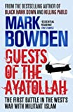 Guests of the Ayatollah: The Inside Story of the Iranian Hostage Crisis