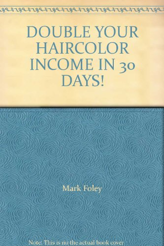 DOUBLE YOUR HAIRCOLOR INCOME IN 30 DAYS!