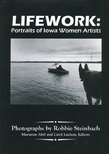 Lifework: Portraits of Iowa Women Artists