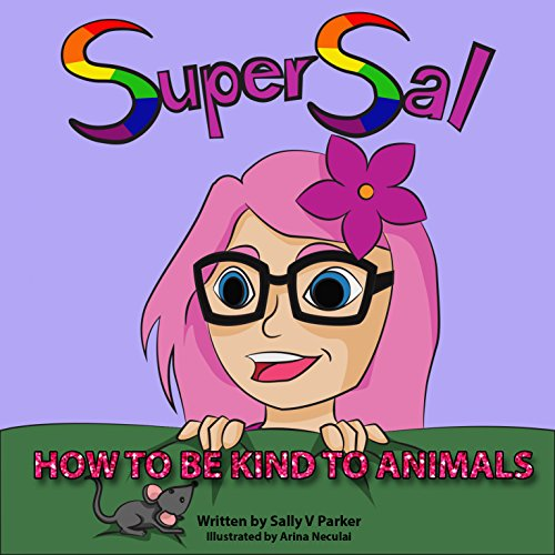 super-sal-how-to-be-kind-to-animals-english-edition